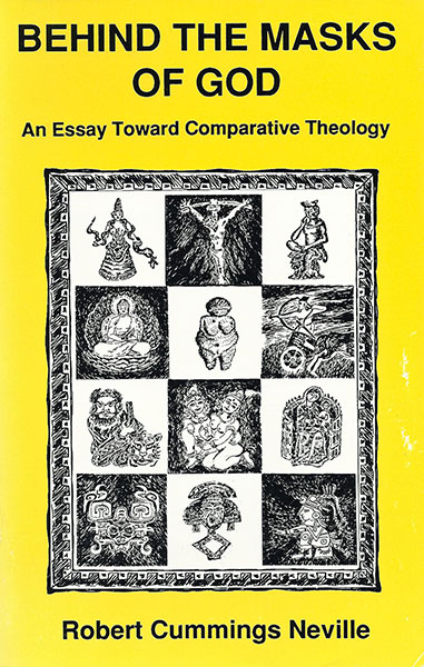 Behind The Masks Of God An Essay Toward Comparative Theology SUNY Edition